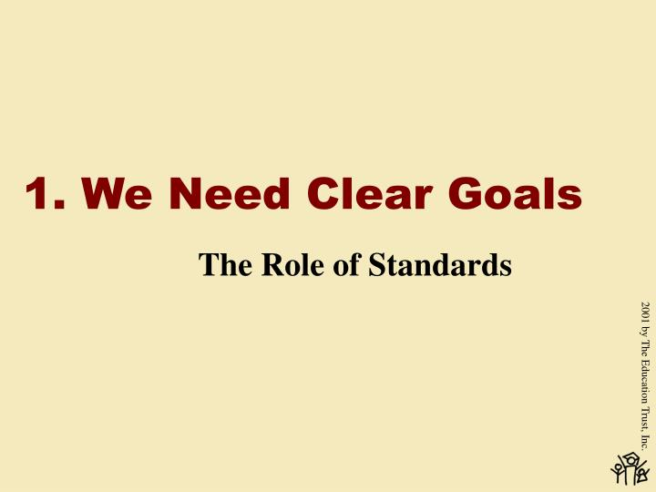 1. We Need Clear Goals