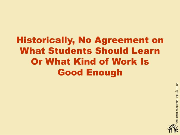 Historically, No Agreement on What Students Should Learn Or What Kind of Work Is