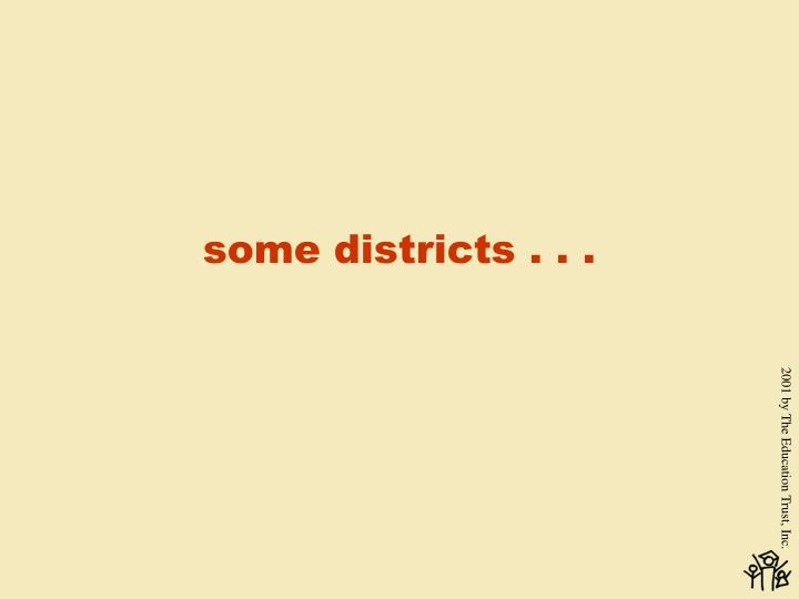 some districts . . .