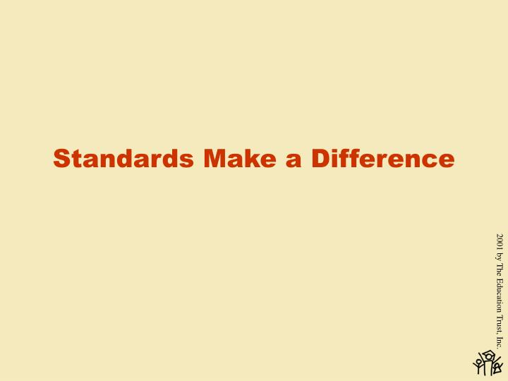Standards Make a Difference