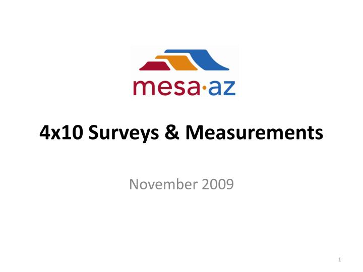 4x10 surveys measurements