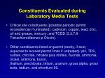 constituents evaluated during laboratory media tests
