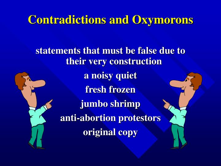 Contradictions and Oxymorons