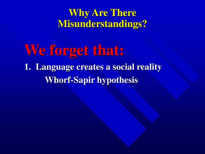 Why Are There Misunderstandings?