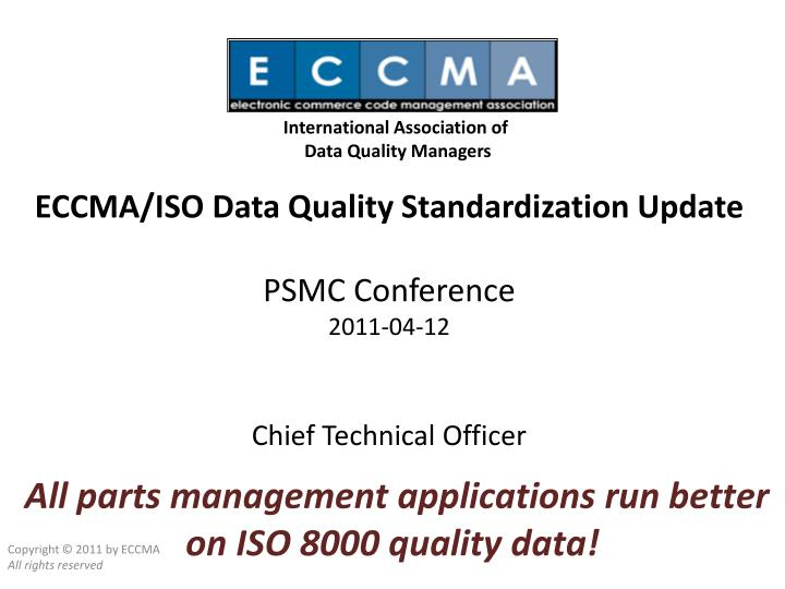 Eccma iso data quality standardization update psmc conference 2011 04 12 chief technical officer