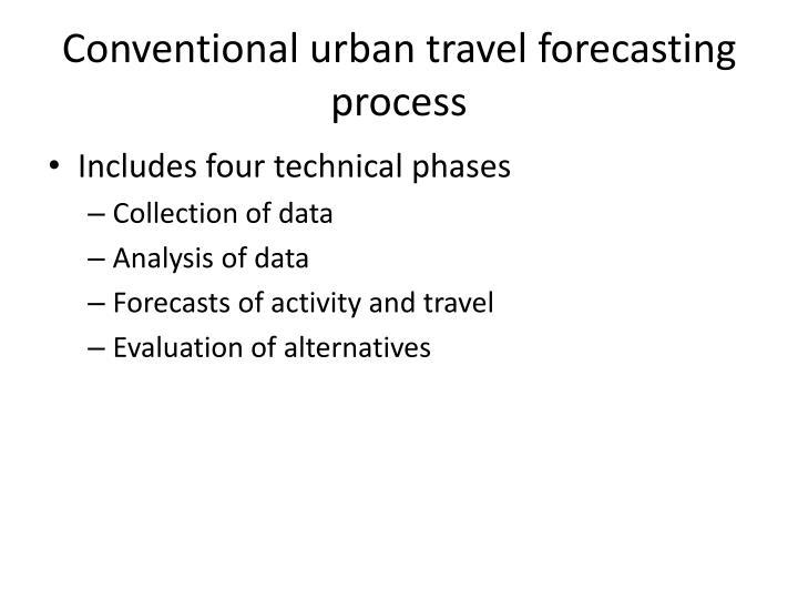 Conventional urban travel forecasting process