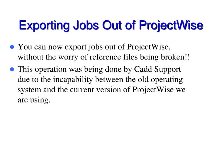Exporting Jobs Out of ProjectWise