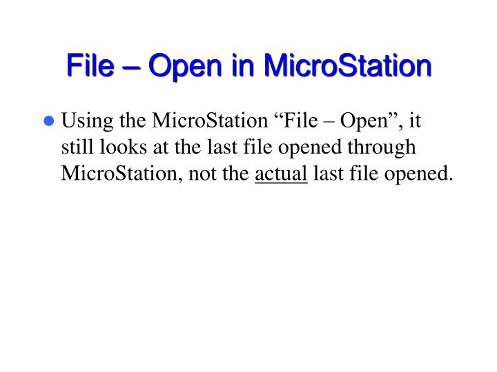 File – Open in MicroStation