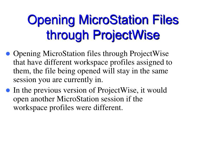 Opening MicroStation Files through ProjectWise