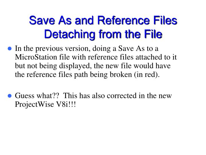 Save As and Reference Files Detaching from the File