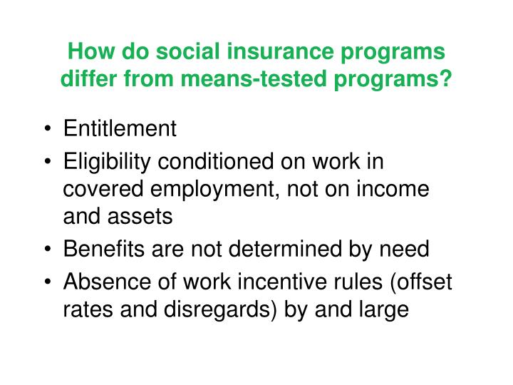 How do social insurance programs differ from means-tested programs?