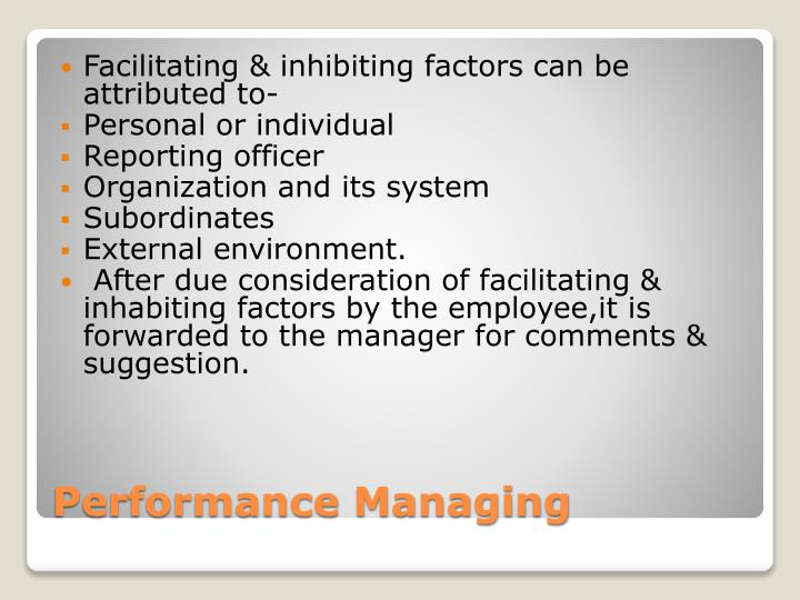 Facilitating & inhibiting factors can be attributed to-