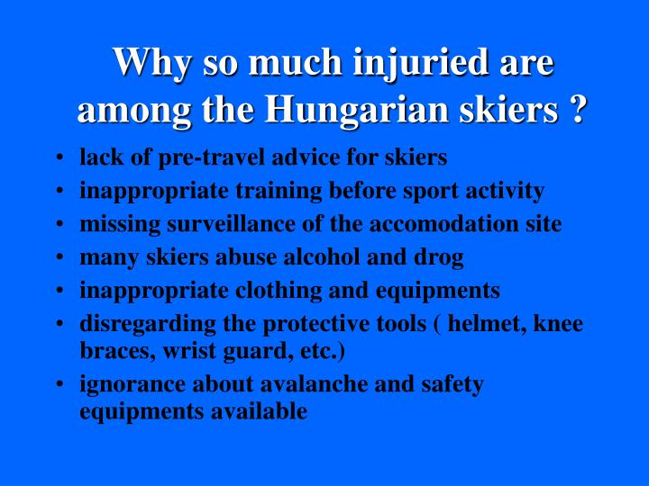 Why so much injuried are among the Hungarian skiers ?