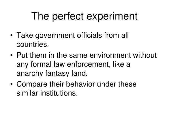 The perfect experiment
