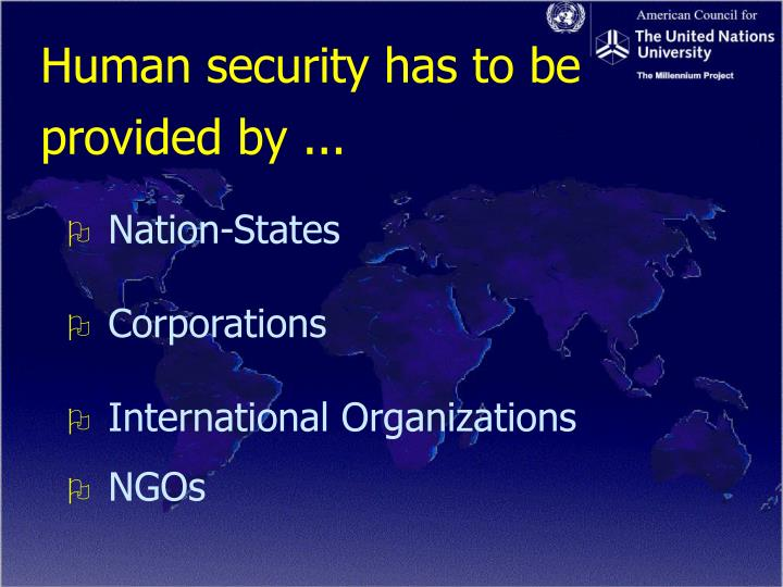Human security has to be provided by ...