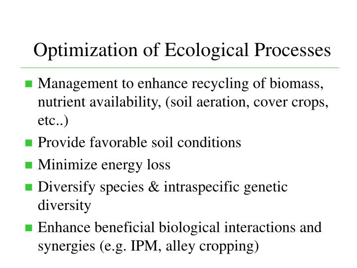 Optimization of Ecological Processes