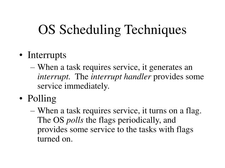 Os scheduling techniques