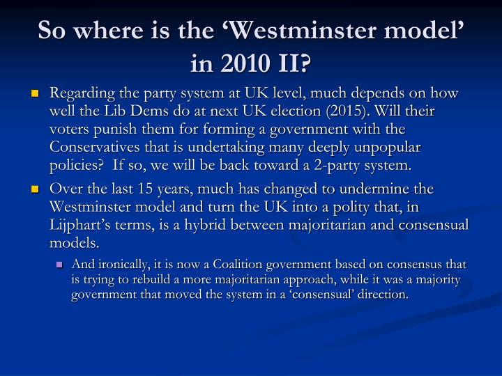 So where is the 'Westminster model' in 2010 II?