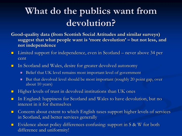 What do the publics want from devolution?
