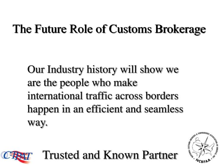 The Future Role of Customs Brokerage