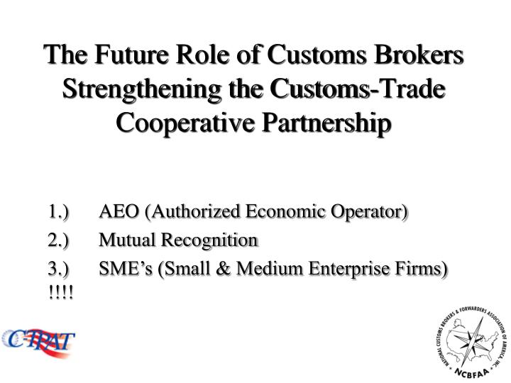 The Future Role of Customs Brokers Strengthening the Customs-Trade Cooperative Partnership
