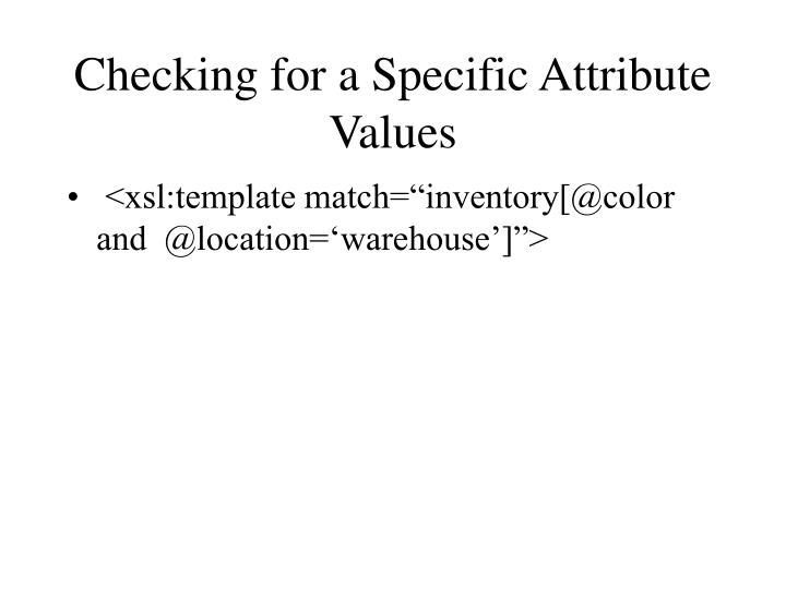 Checking for a Specific Attribute Values