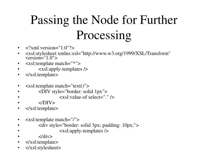 Passing the Node for Further Processing