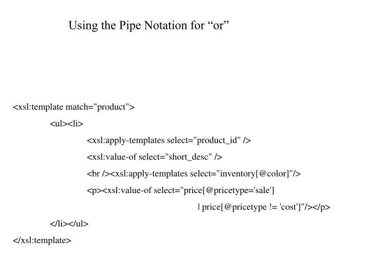 "Using the Pipe Notation for ""or"""