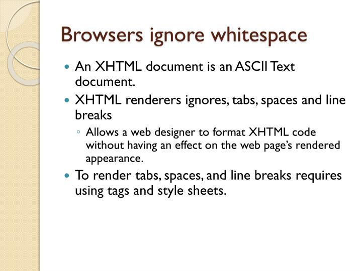 Browsers ignore whitespace