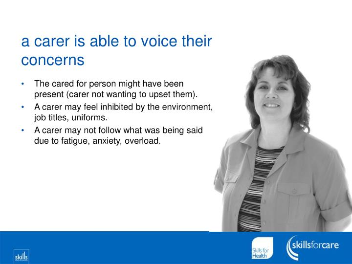 A carer is able to voice their concerns