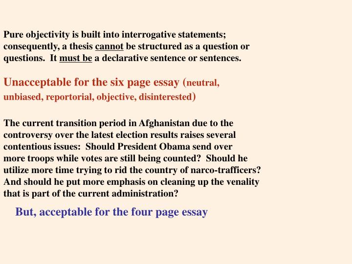 Pure objectivity is built into interrogative statements;