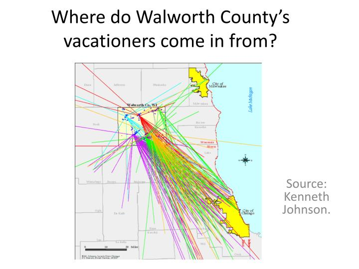 Where do Walworth County's vacationers come in from?