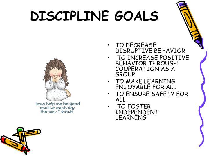 DISCIPLINE GOALS