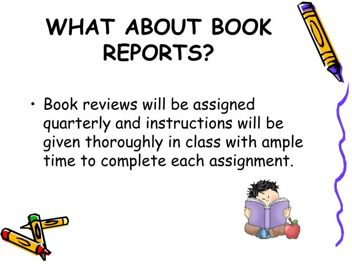 WHAT ABOUT BOOK REPORTS?