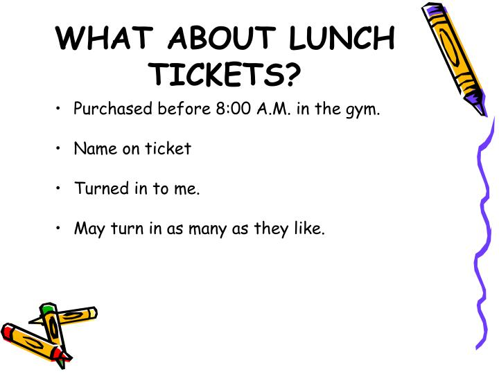 WHAT ABOUT LUNCH TICKETS?