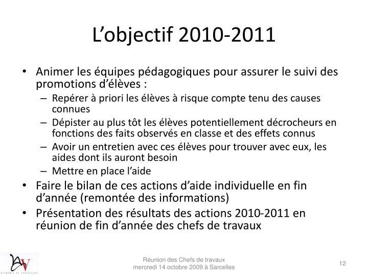 L'objectif 2010-2011