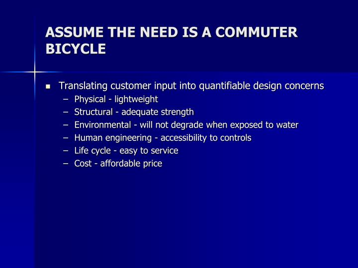 ASSUME THE NEED IS A COMMUTER BICYCLE