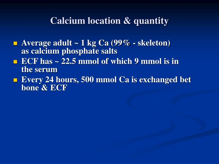 Calcium location & quantity