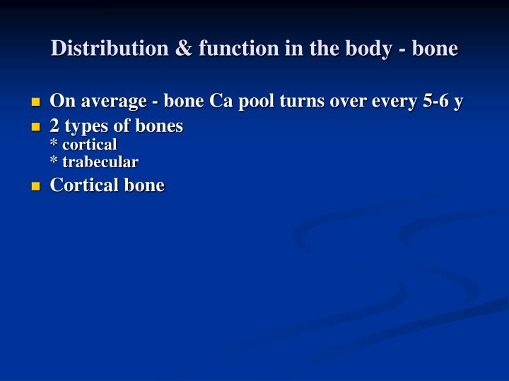 Distribution & function in the body - bone