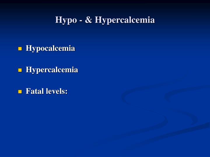 Hypo - & Hypercalcemia