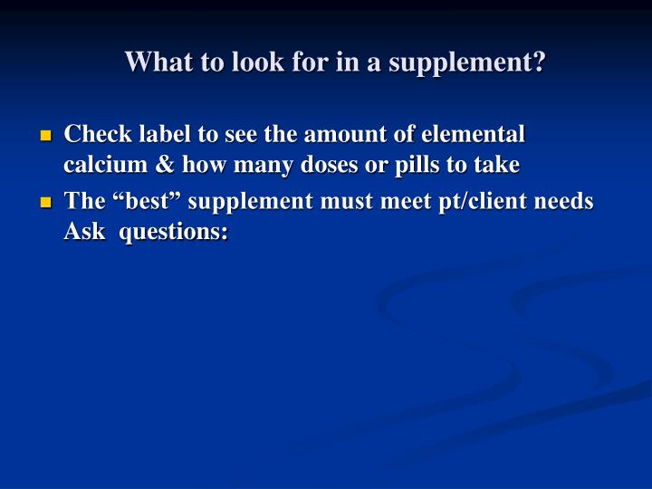 What to look for in a supplement?