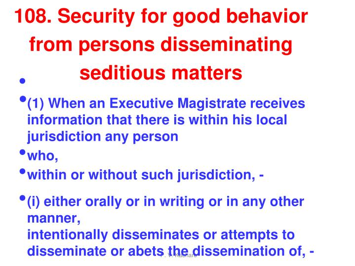 108. Security for good behavior from persons disseminating seditious matters
