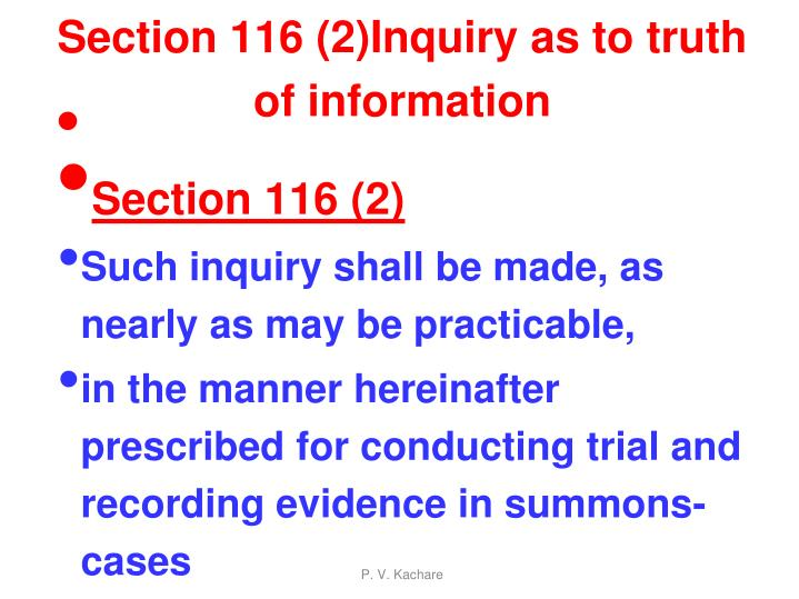 Section 116 (2)Inquiry as to truth of information