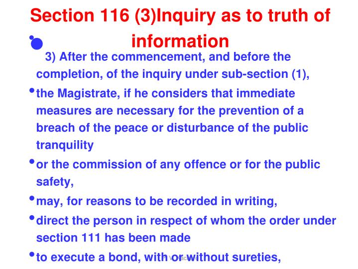 Section 116 (3)Inquiry as to truth of information