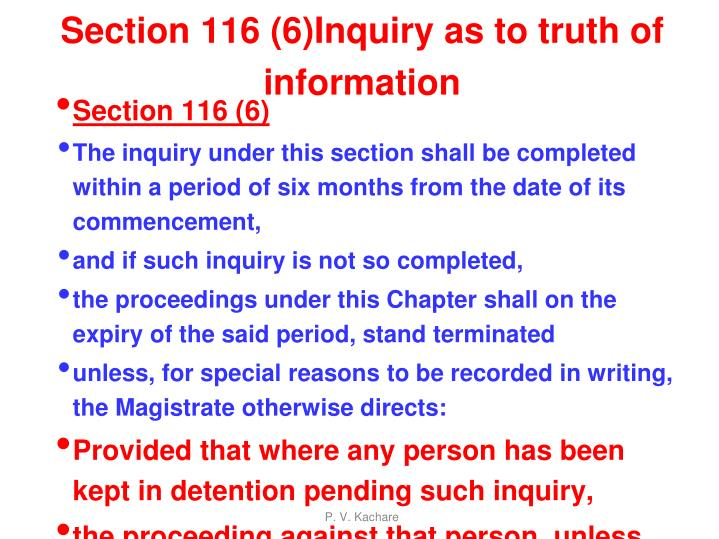Section 116 (6)Inquiry as to truth of information