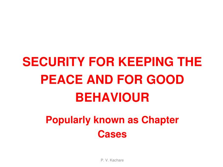 Security for keeping the peace and for good behaviour
