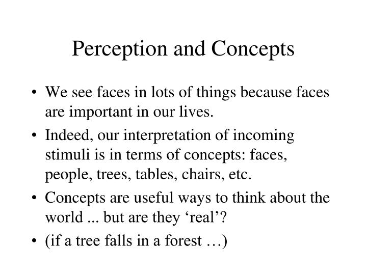 perception and consciousness But those early discoveries themselves did not change scientific thinking about  the stream-like nature of conscious perception instead, brain.