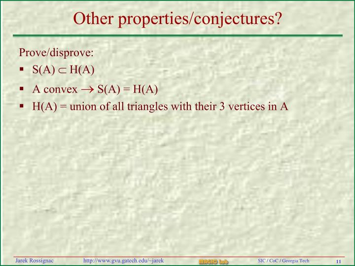 Other properties/conjectures?