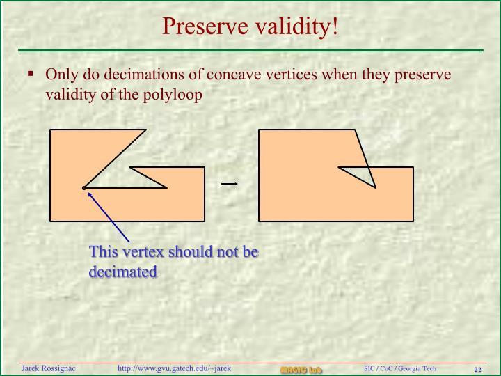 Preserve validity!