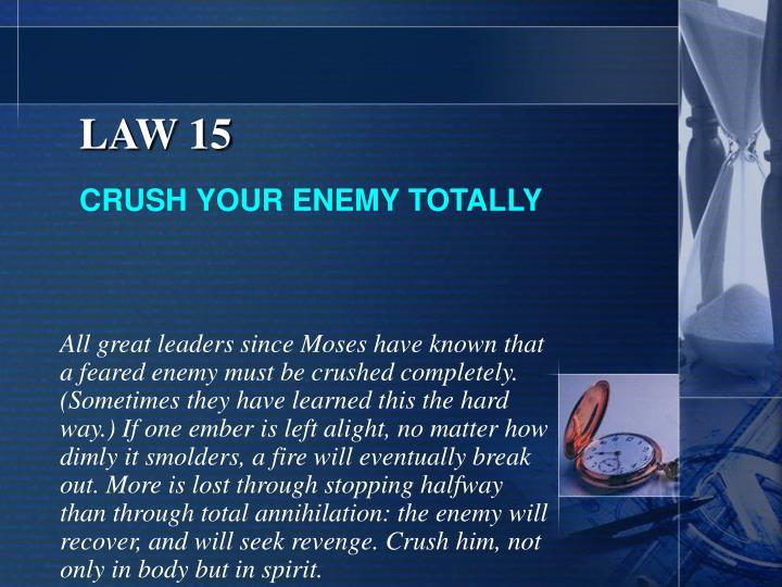 LAW 15